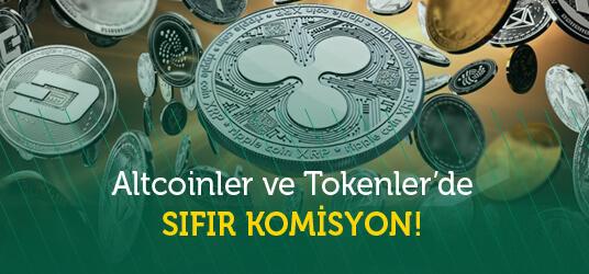 Altcoinler ve Tokenlerde SIFIR KOMİSYON!